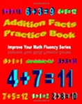 Addition Facts Practice Book: Improve...