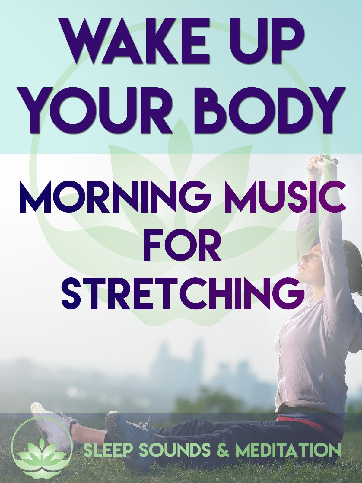 Wake Up Your Body: Morning Music for Stretching