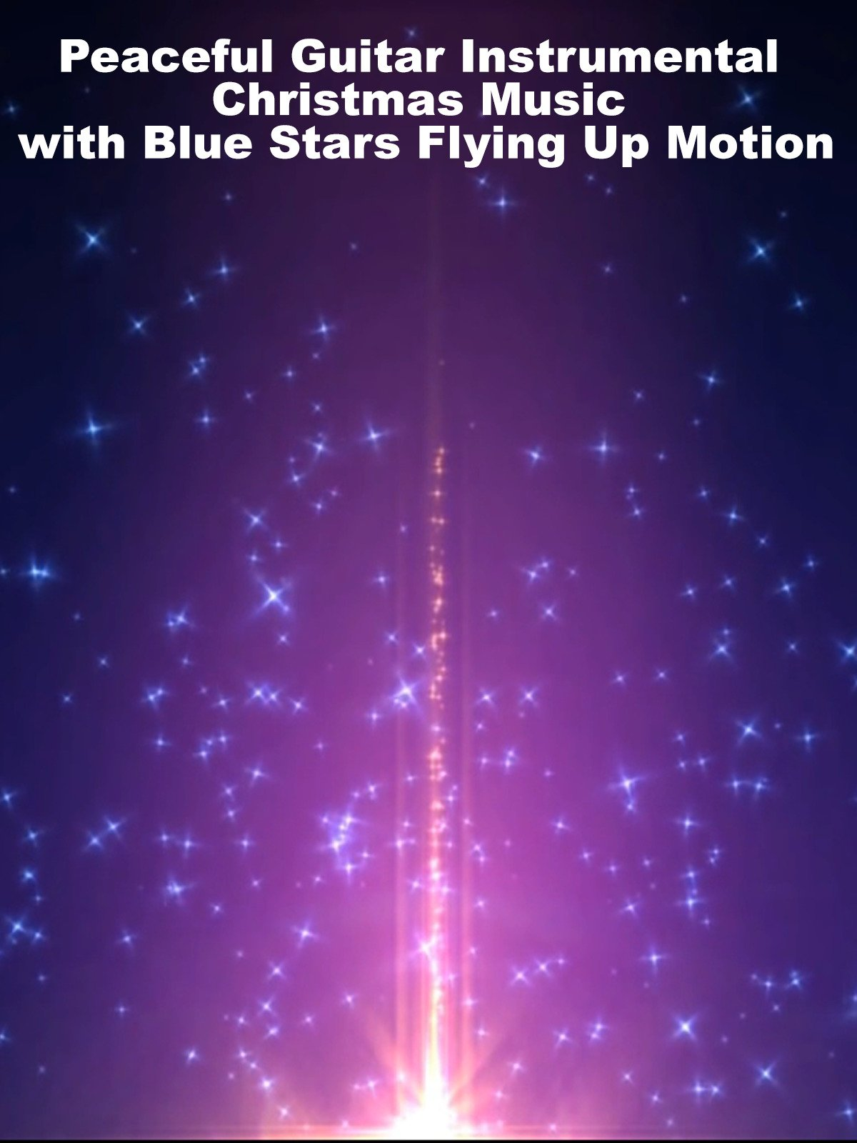 Peaceful Guitar Instrumental Christmas Music with Blue Stars Flying Up Motion