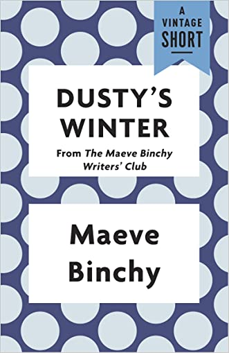 Dusty's Winter: from The Maeve Binchy Writers' Club (A Vintage Short) written by Maeve Binchy