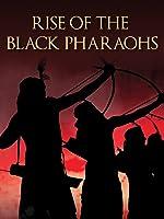 Rise of the Black Pharaohs