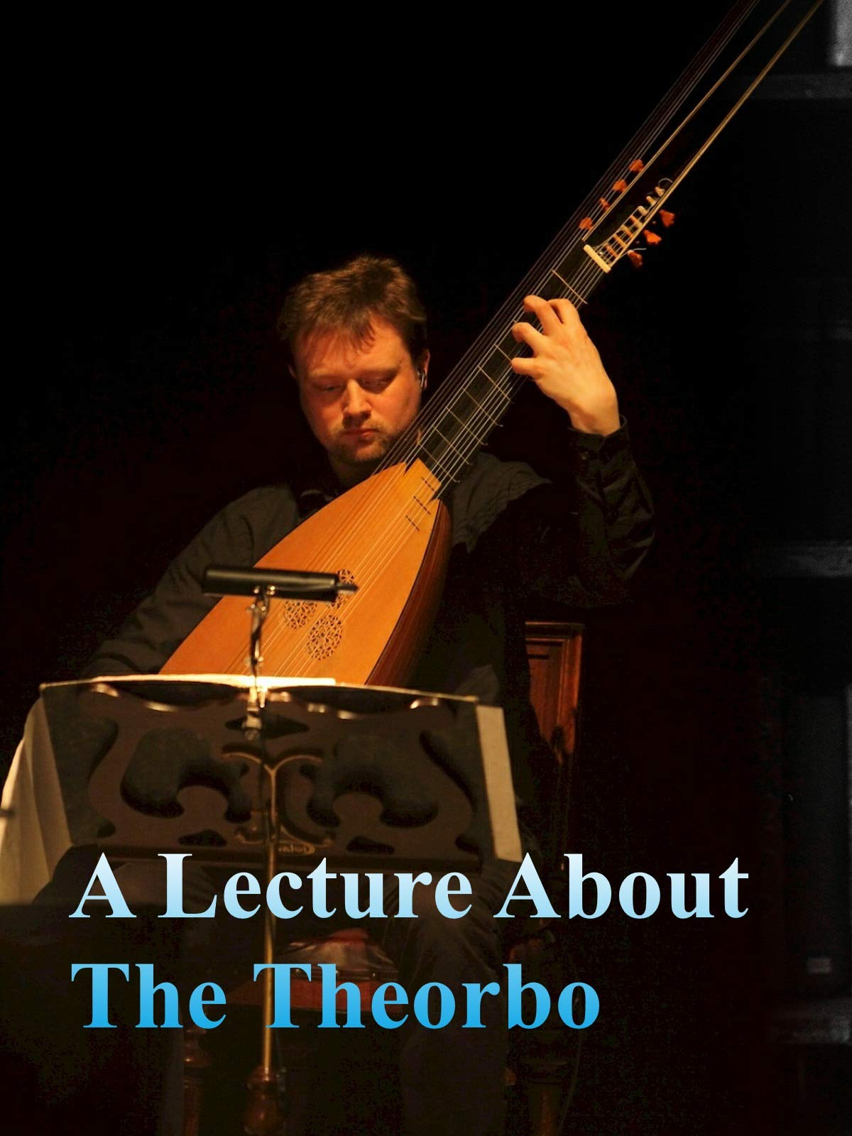 A Lecture About The Theorbo