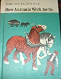How animals work for us (Finding-out books)