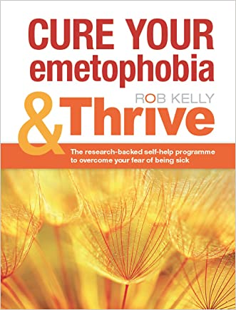 Cure your emetophobia and Thrive (Thrive: Health, Happiness and Success)