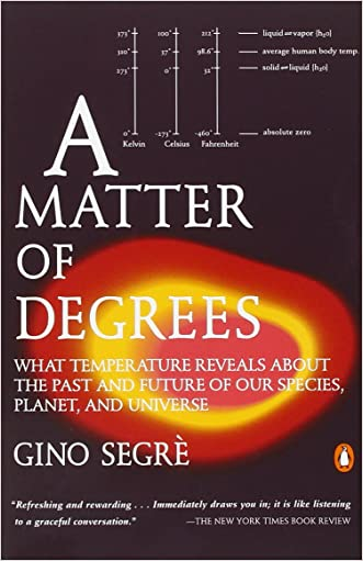 A Matter of Degrees: What Temperature Reveals about the Past and Future of Our Species, Planet, and Universe