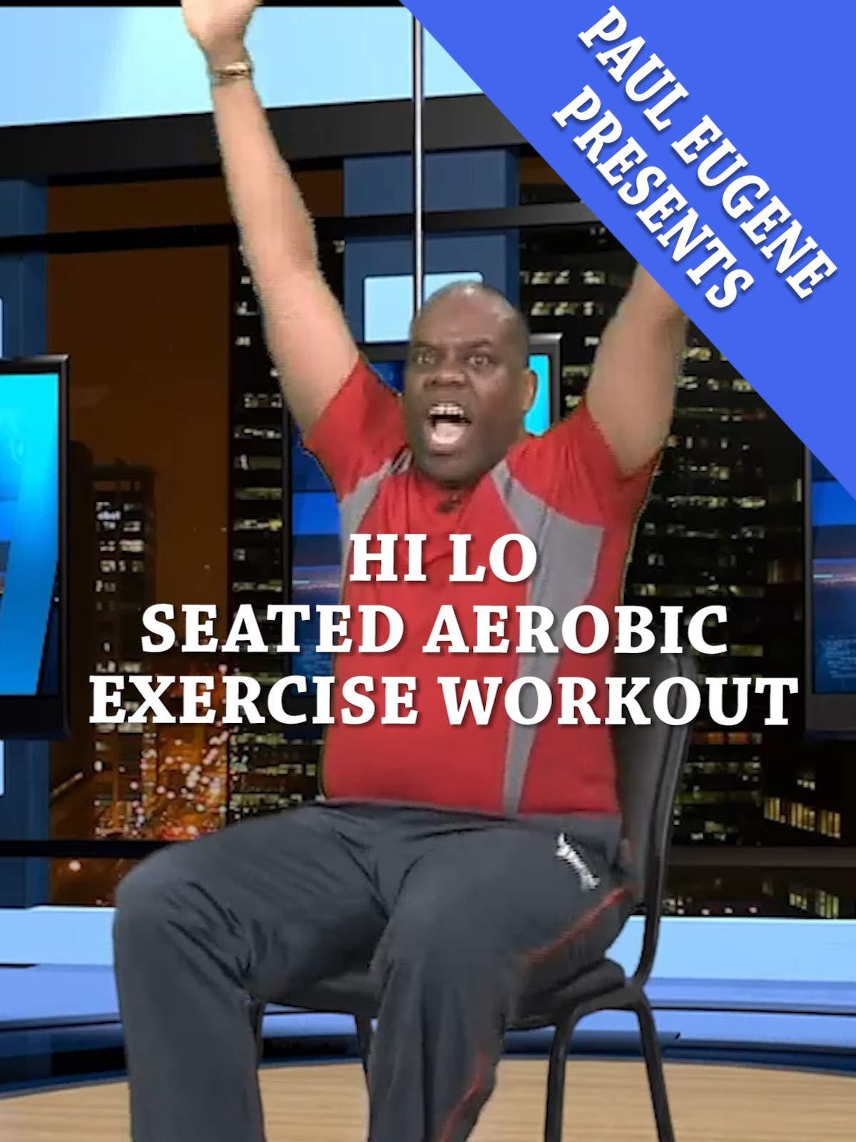 Hi Lo Seated Aerobic Exercise Workout