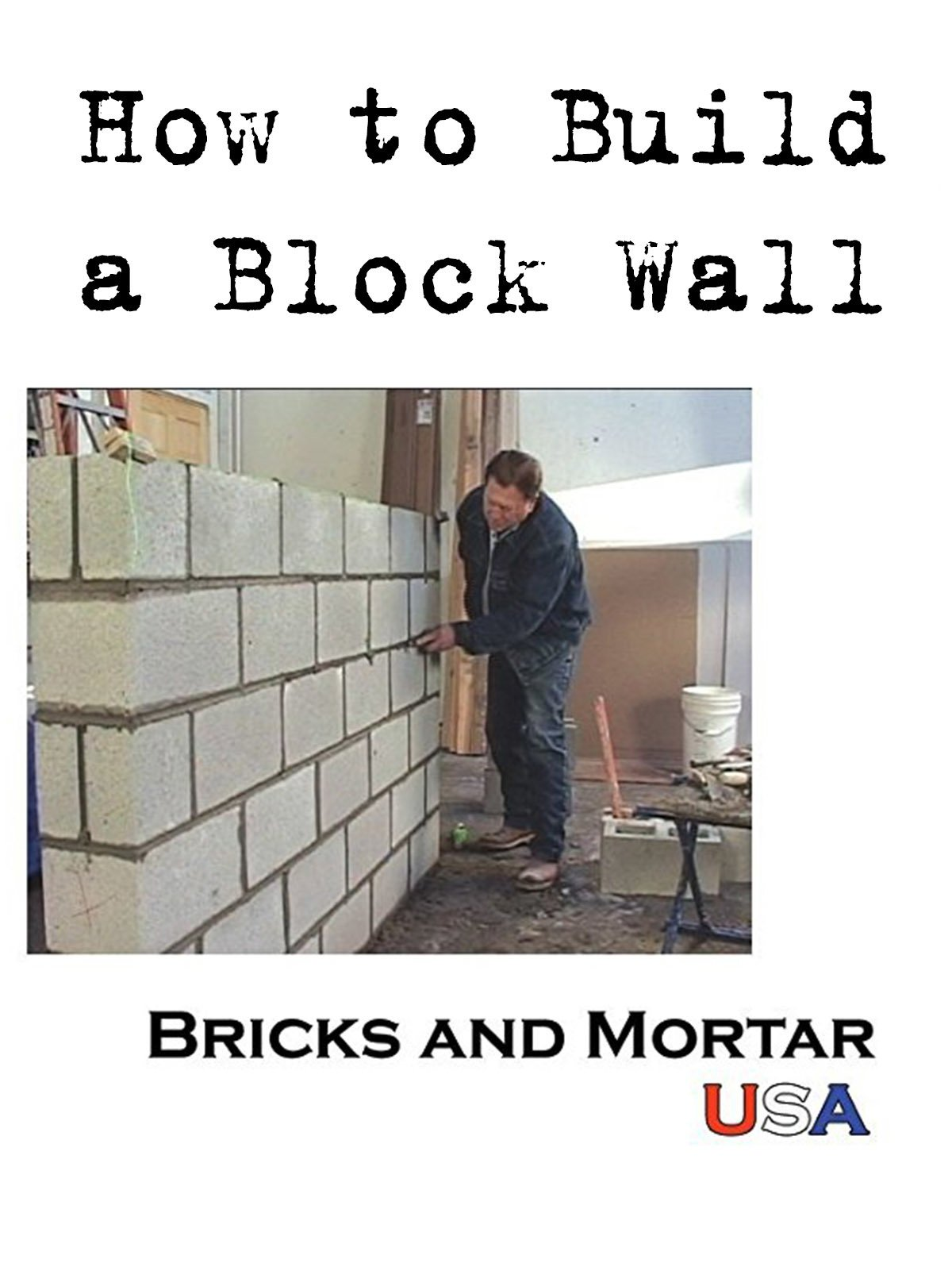 How to Build a Block Wall