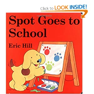 Spot Goes to School (Little Spot Board Books) Eric Hill