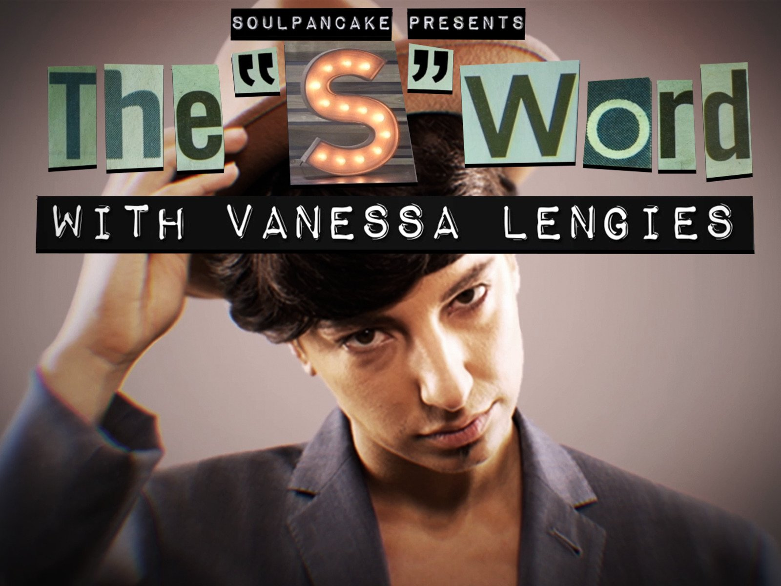 "The ""S"" Word with Vanessa Lengies - Season 1"