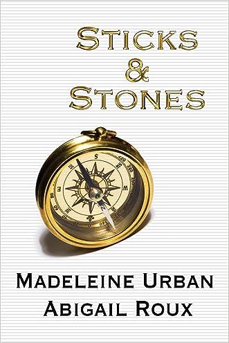 Sticks & Stones (Cut & Run Series Book 2) written by Madeleine Urban