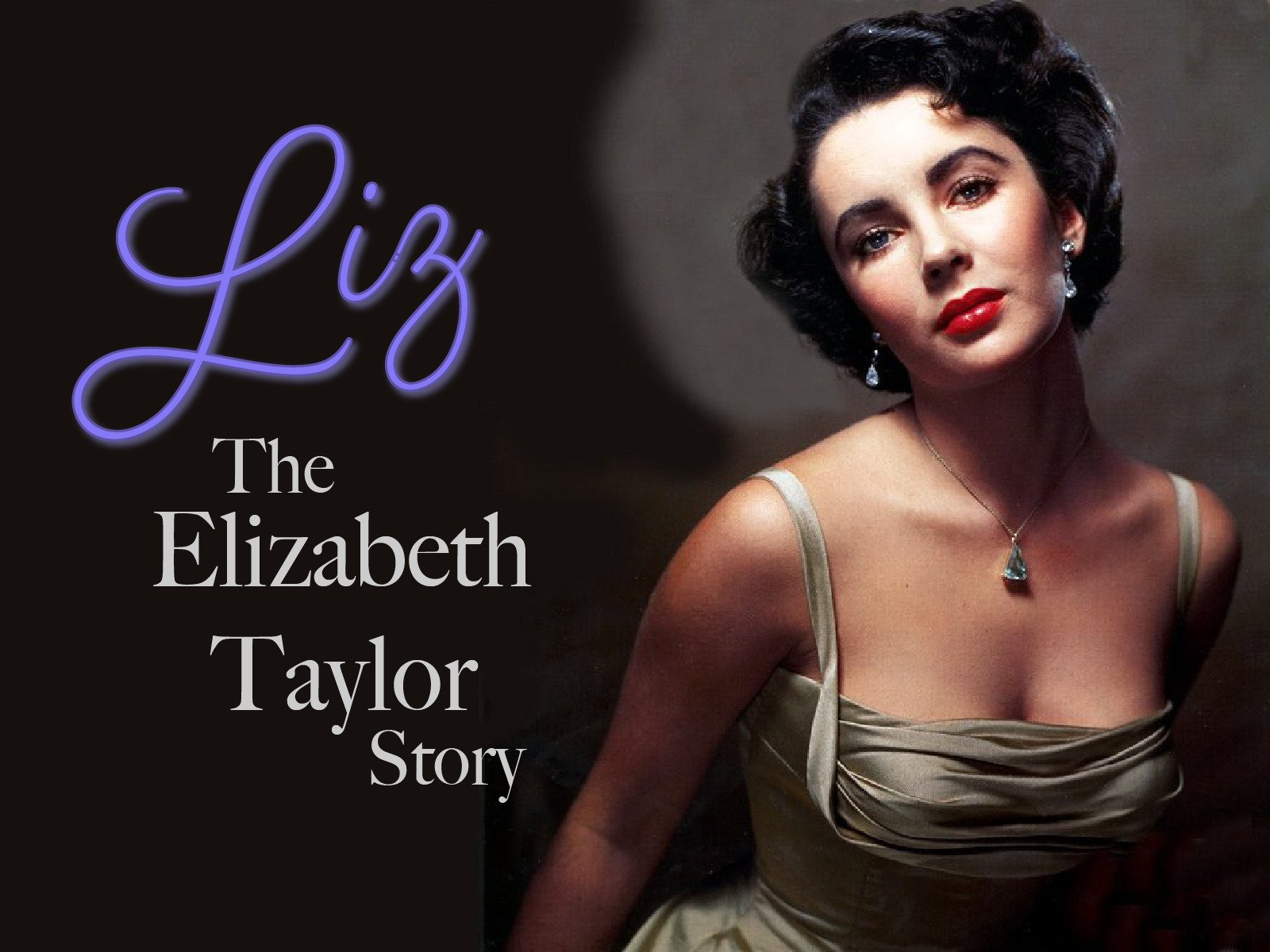 Liz: The Elizabeth Taylor Story on Amazon Prime Video UK