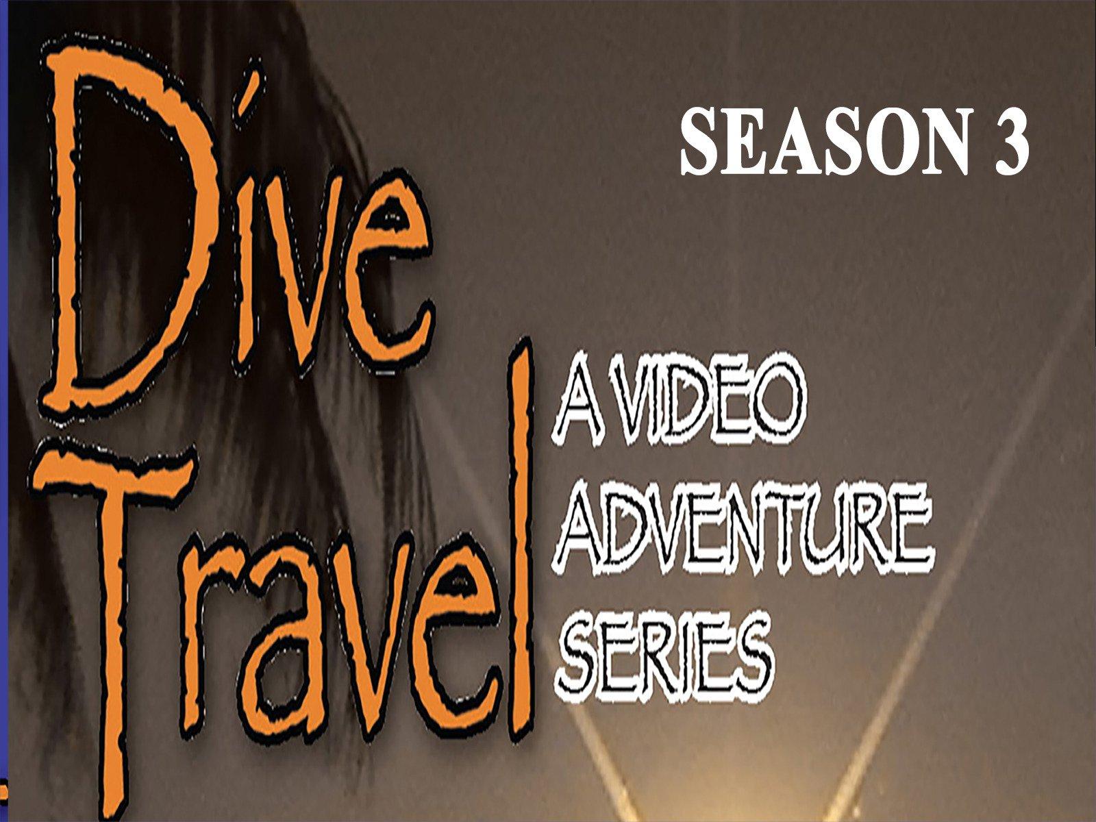 Dive Travel - Season 3