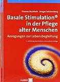 Basale Stimulation® in der Pflege alter Menschen. Anregungen zur Lebensbegleitung