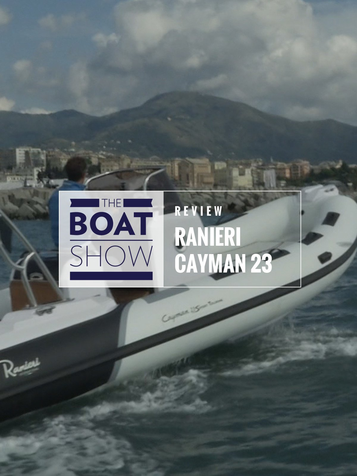 Review: Ranieri Cayman 23 - The Boat Show on Amazon Prime Video UK