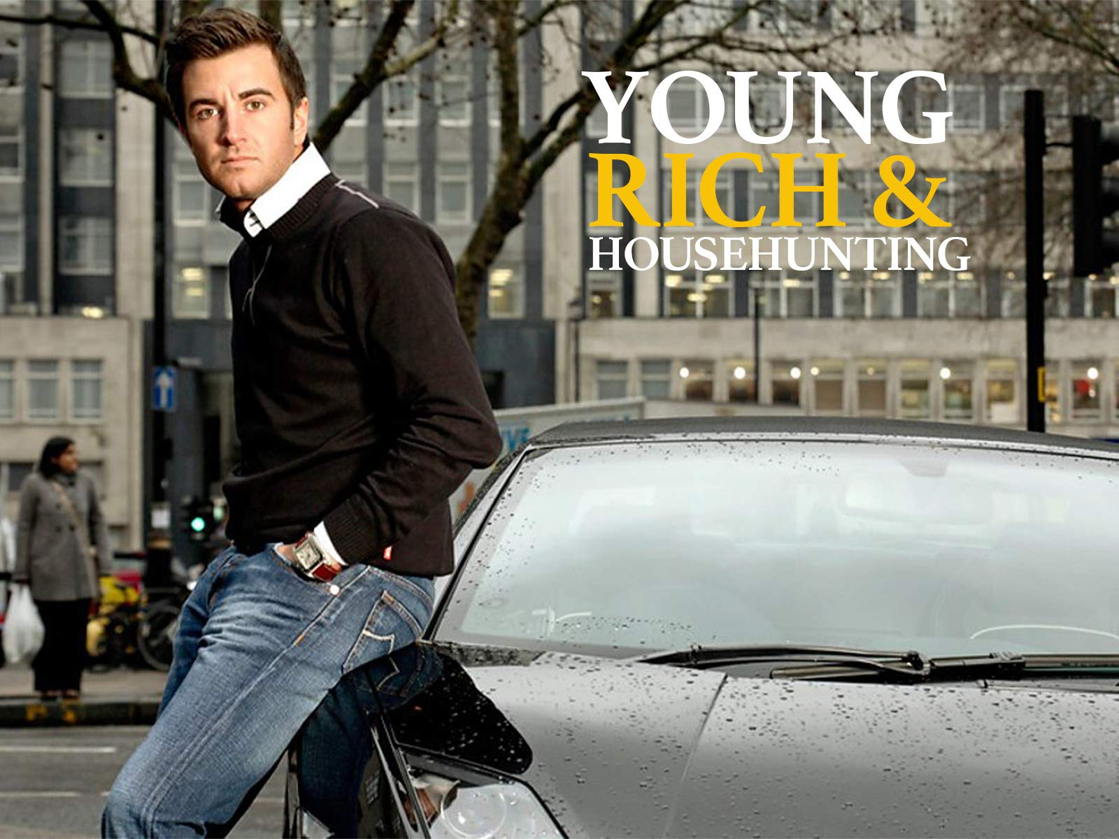 Young, Rich and Househunting on Amazon Prime Instant Video UK