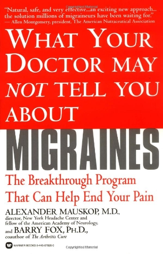 What Doctor May Not Tell Migranes (What Your Doctor May Not Tell You About...)