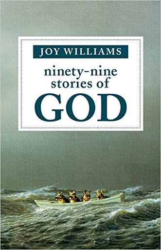 Ninety-Nine Stories of God written by Joy Williams