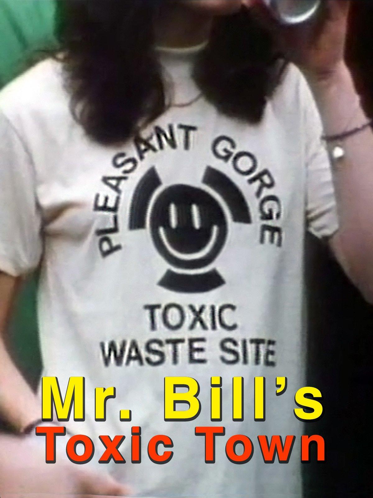 Mr. Bill's Toxic Town