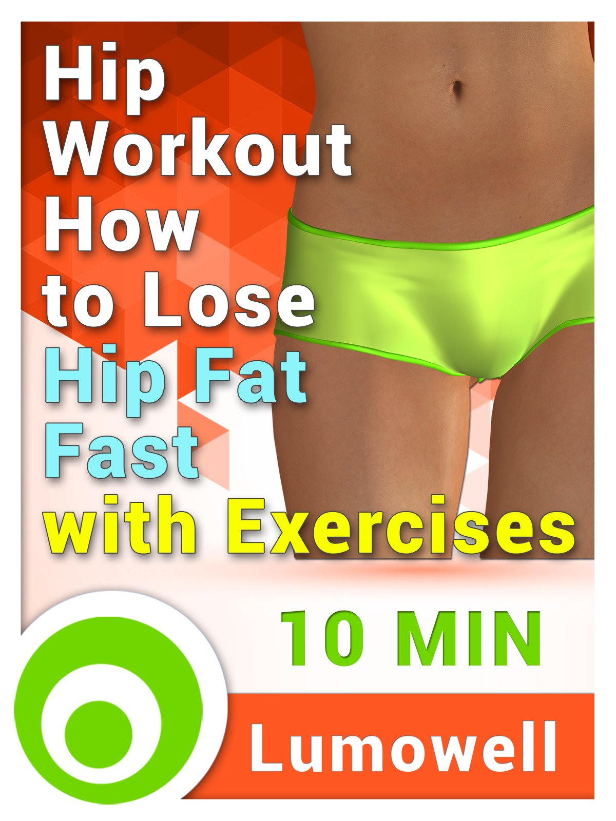 Hip Workout: How to Lose Hip Fat Fast with Exercises on Amazon Prime Instant Video UK