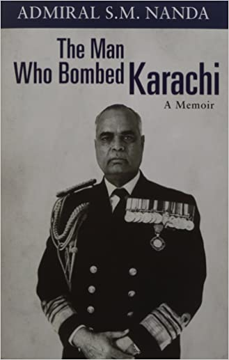 the man who bombed karachi a memoir by admiral sm nanda Search the world's information, including webpages, images, videos and more google has many special features to help you find exactly what you're looking for.