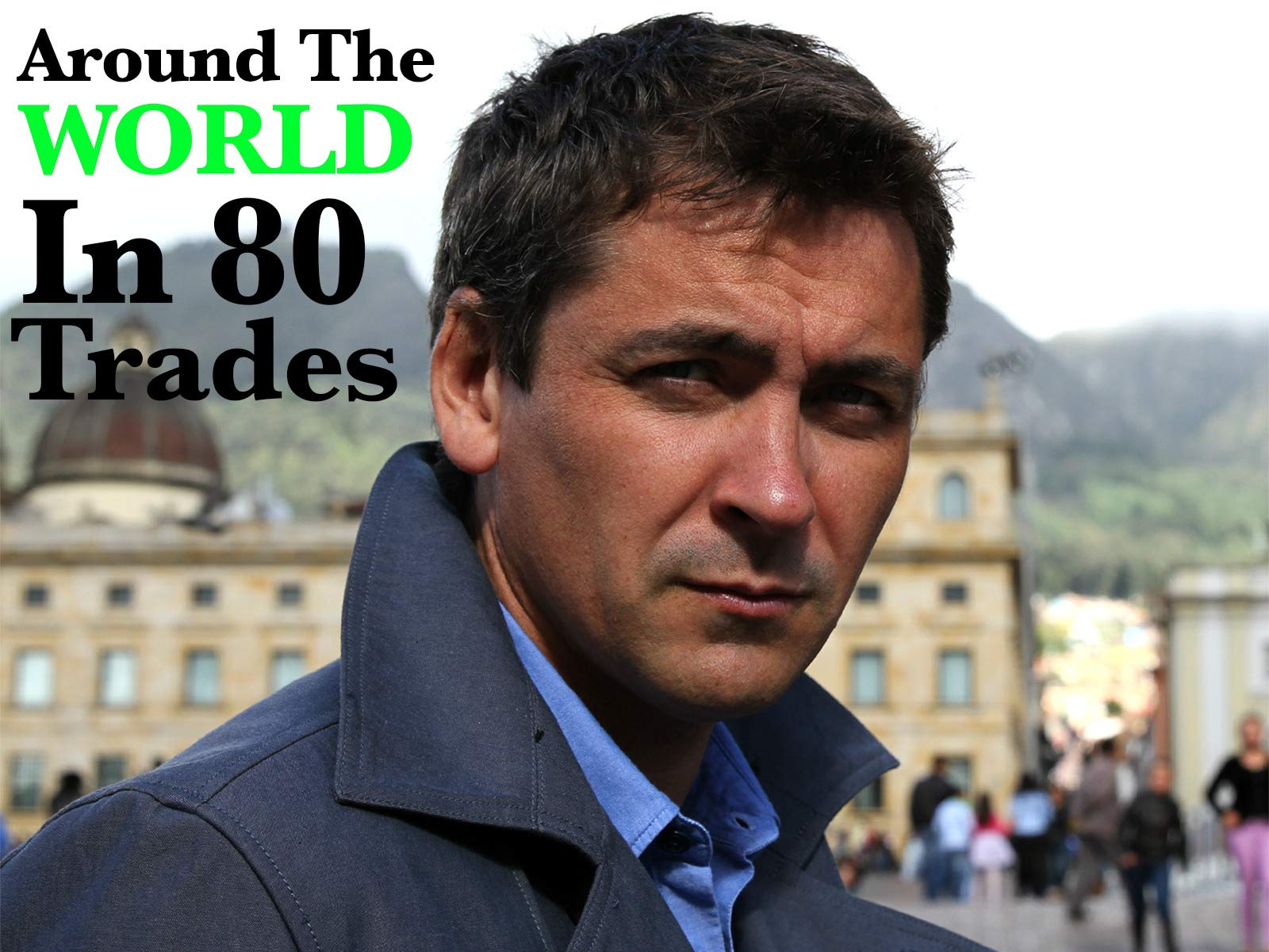 Around The World In 80 Trades on Amazon Prime Instant Video UK