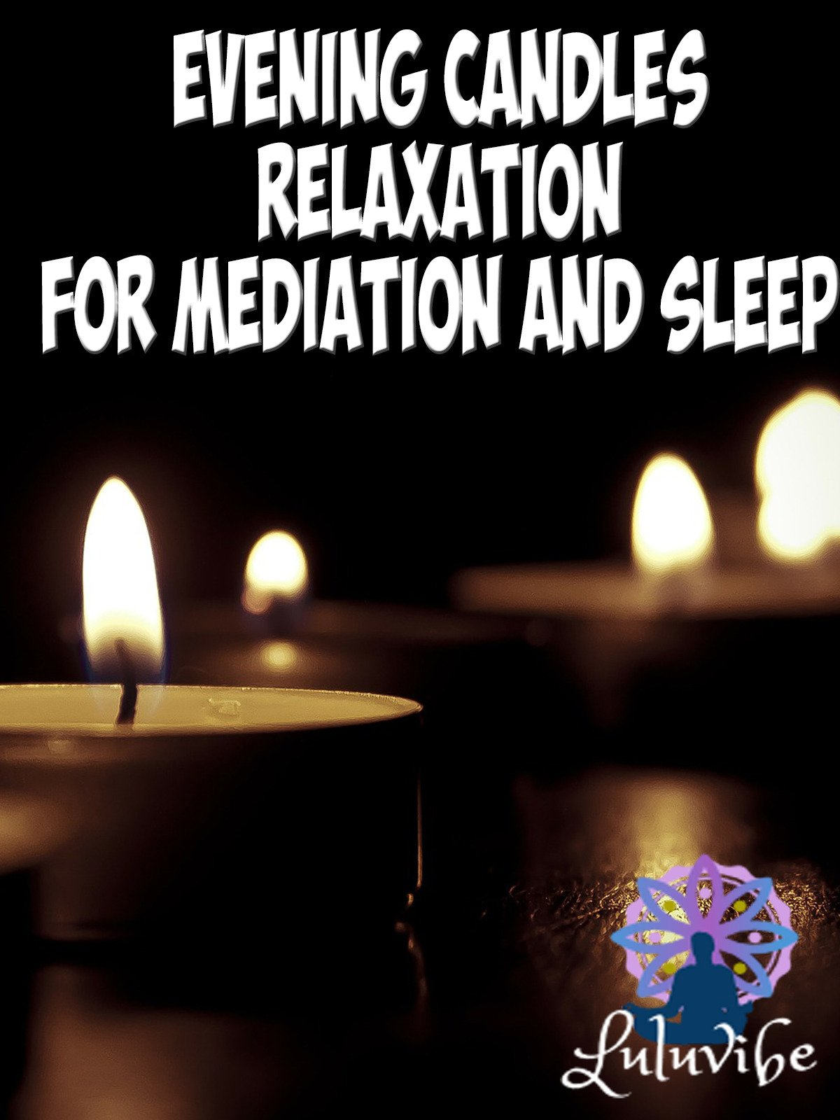 Evening Candles Relaxation For Mediation, Sleep