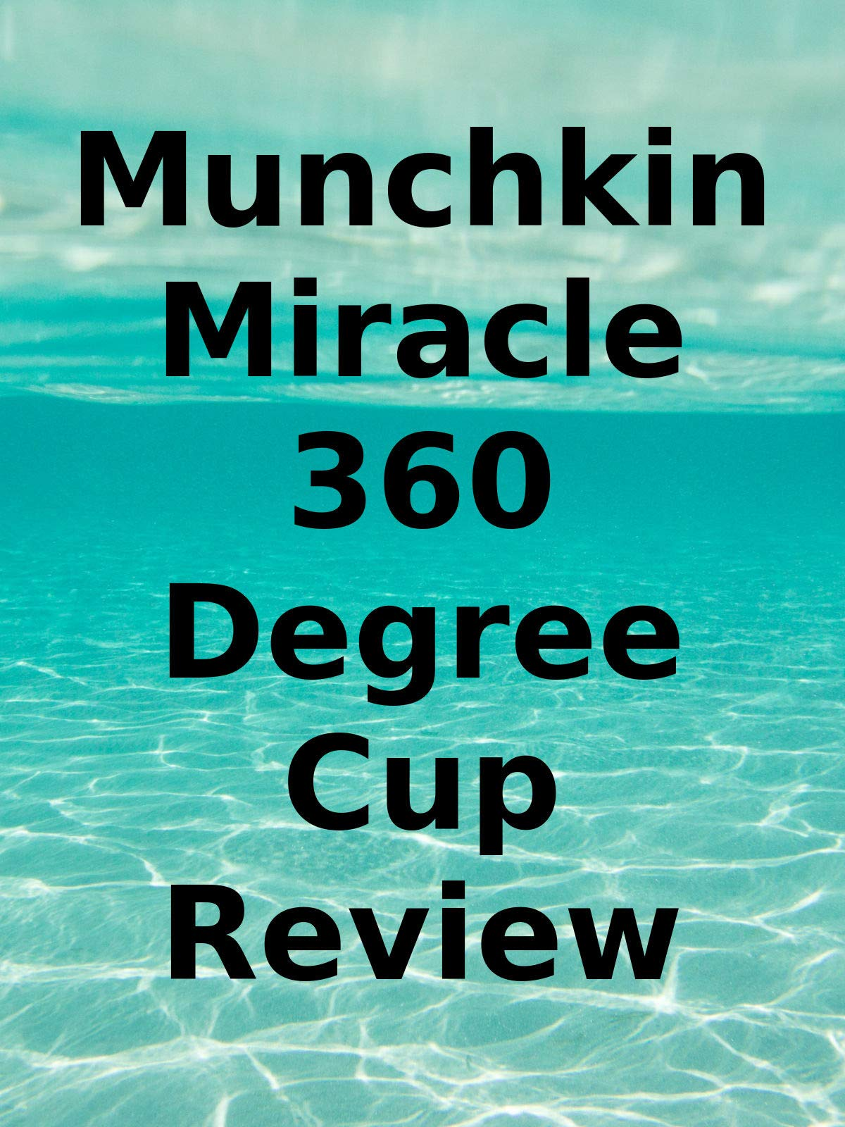 Review: Munchkin Miracle 360 Degree Cup Review on Amazon Prime Video UK