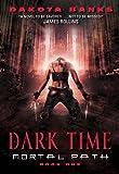 Dark Time (Mortal Path Series)