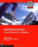Snowshoeing: From Novice to Master (Outdoor Expert)