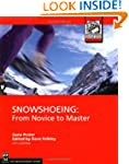 Snowshoeing: From Novice to Master, 5...