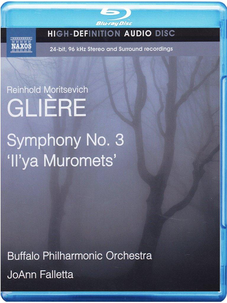 Reinhold Moritsevich Gliere - Symphony No. 3 'Il'ya Muromets' - Buffalo Philharmonic Orchestra, JoAnn Falletta (2014) [High Fidelity Pure Audio Blu-Ray Disc]