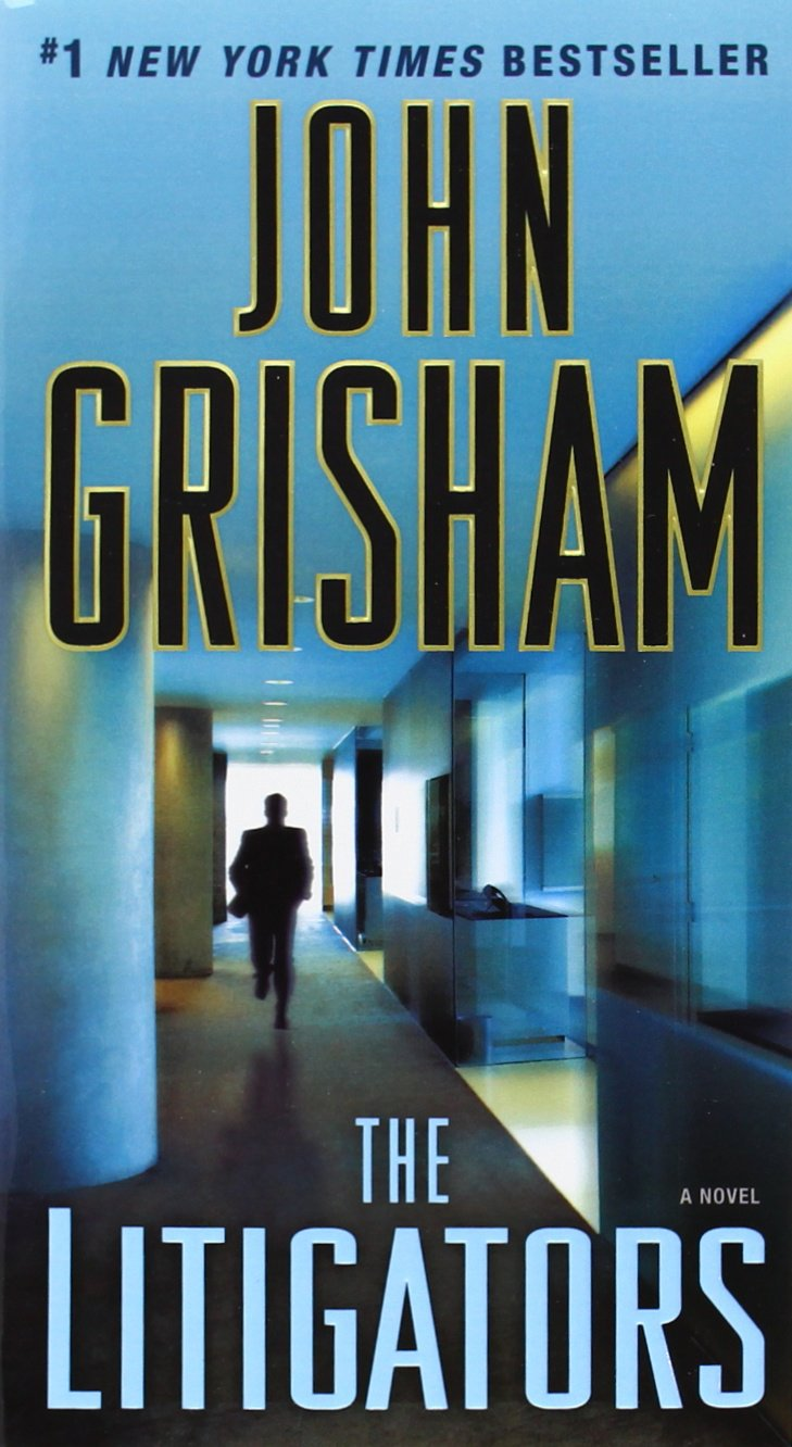 The Litigators: A Novel  - John Grisham