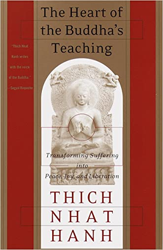 The Heart of the Buddha's Teaching written by Thich Nhat Hanh