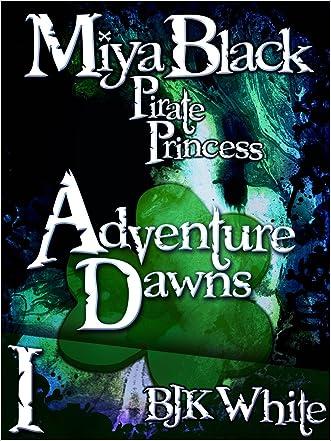 Miya Black, Pirate Princess I: Adventure Dawns
