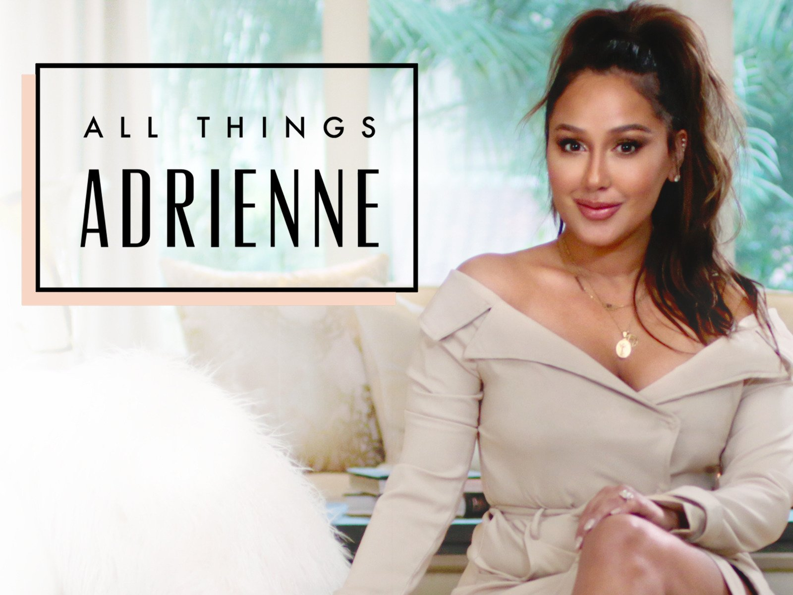 All Things Adrienne - Season 1