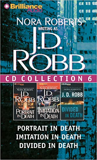 J. D. Robb CD Collection 6: Portrait in Death, Imitation in Death, Divided in Death (In Death Series) written by J. D. Robb