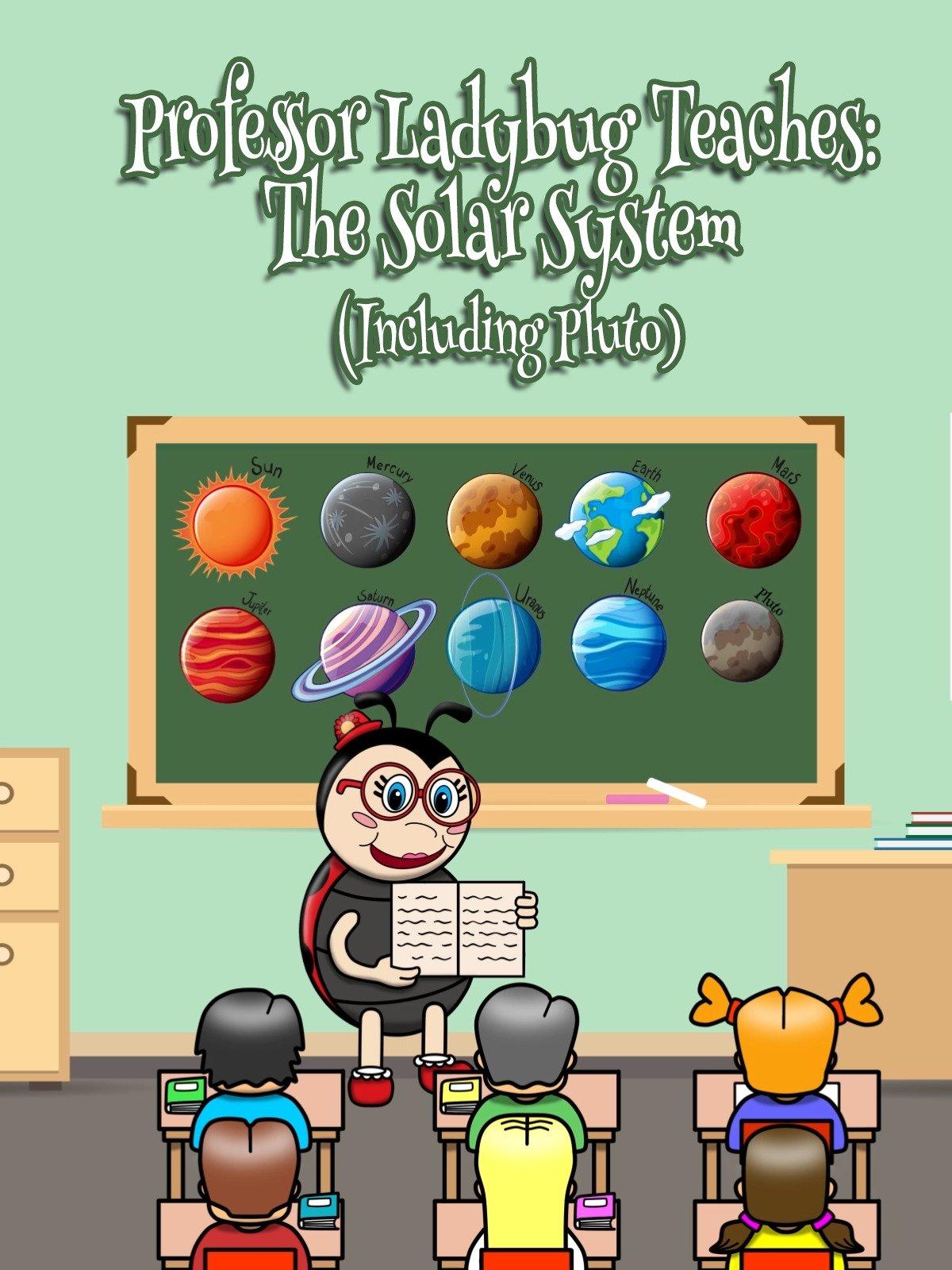 Professor Ladybug Teaches: The Solar System (Including Pluto)