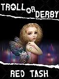 Troll Or Derby, A Fairy Wicked Tale