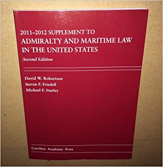 2011-2012 Supplement to Admiralty and Maritime Law in the United States