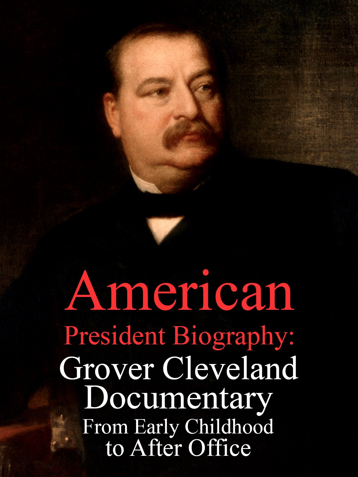 American President Biography: Grover Cleveland Documentary From Early Childhood to After Office