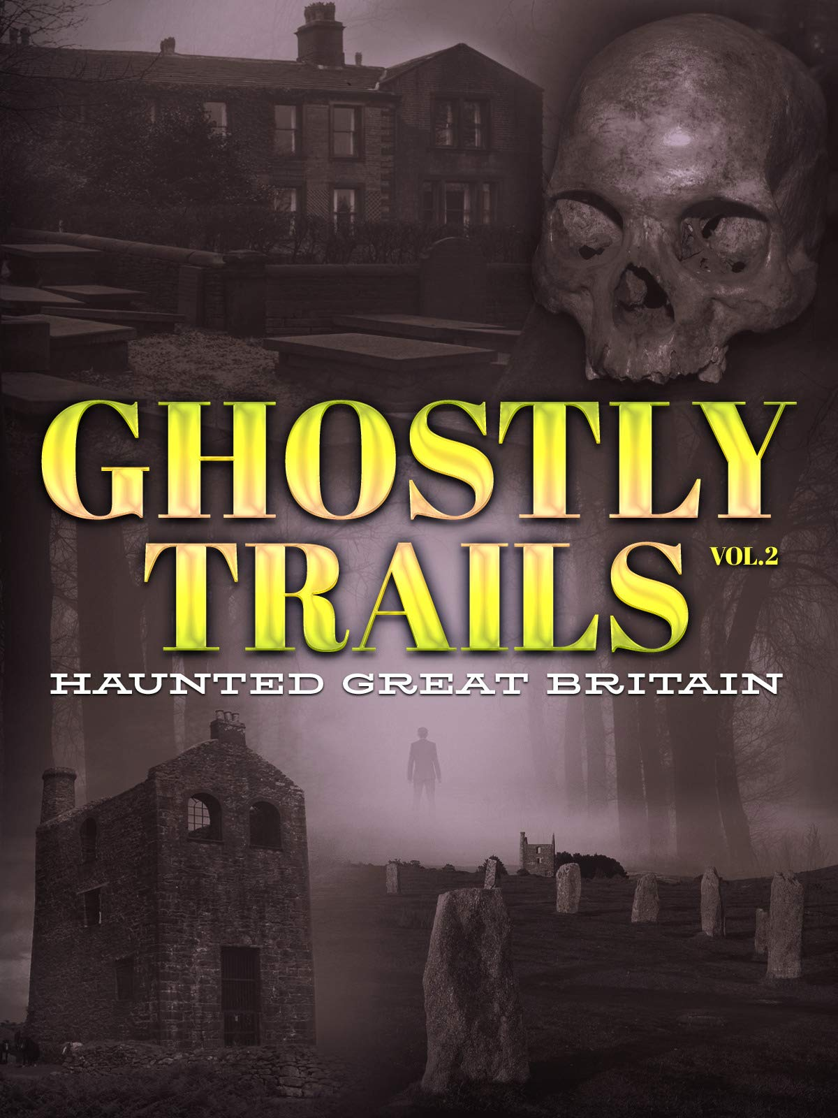 Ghostly Trails, Vol. 2: Haunted Great Britain