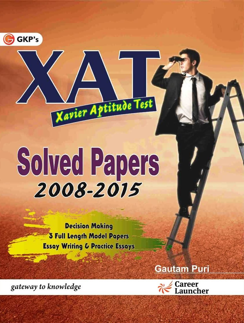 xat essay writing an admission essay in french xat essay sample  buy xat solved papers gautam puri book online at low buy xat solved papers 2008 2015 xat essay