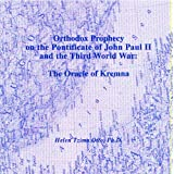 Orthodox prophecy on the pontificate of John Paul II and the third world war: The oracle of Kremna