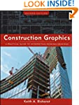 Construction Graphics: A Practical Gu...
