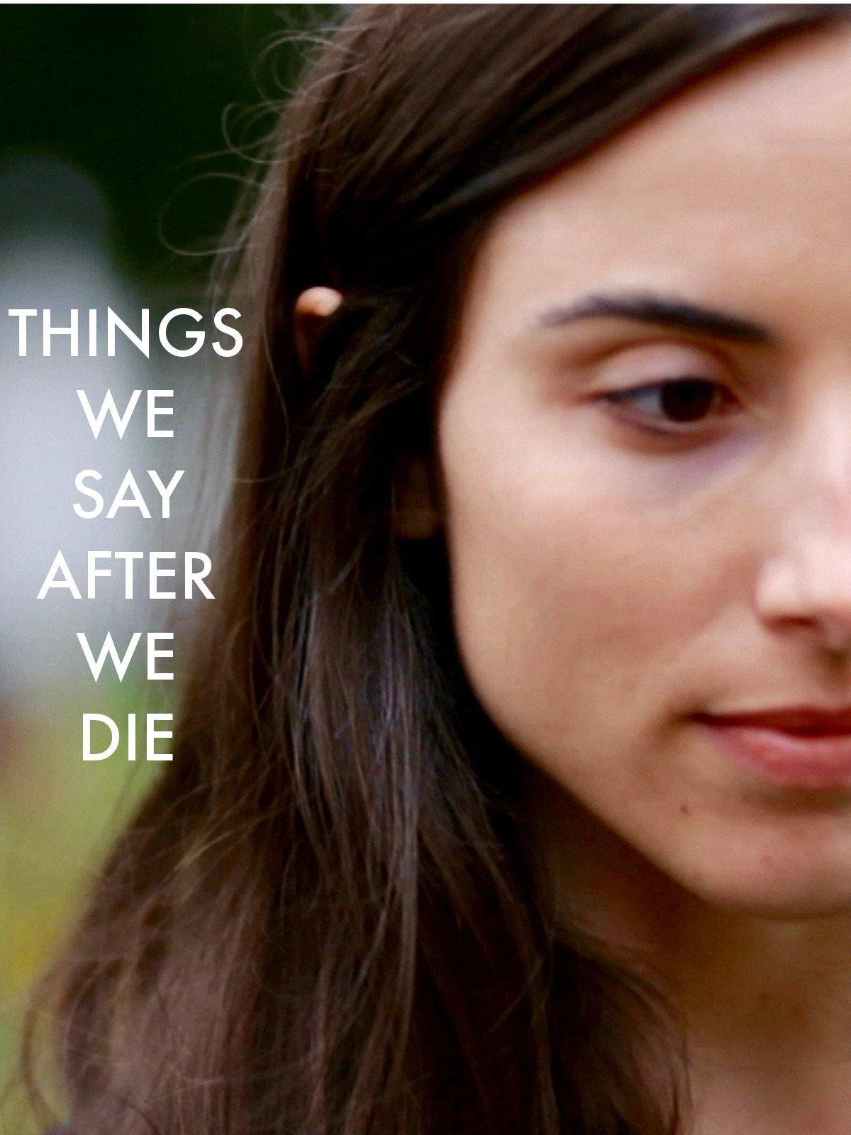 Things we say after we die on Amazon Prime Video UK