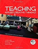 Teaching Applied Creative Thinking: A New Pedagogy for the 21st Century (ACT Creativity Series) (Volume 2)