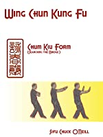 Wing Chun: Chum Kiu Form