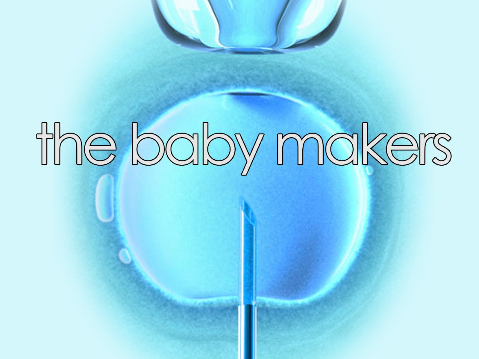 The Baby Makers - Season 1