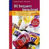 """BE bequem berechnet: �ber 850 Fertigprodukte, S��igkeiten und Getr�nkevon """"Margarete Heusch"""""""