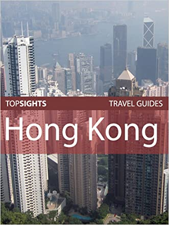 Top Sights Travel Guide: Hong Kong (Top Sights Travel Guides Book 146)